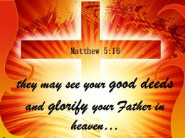0514 Matthew 516 They May See Your Good Powerpoint Church Sermon
