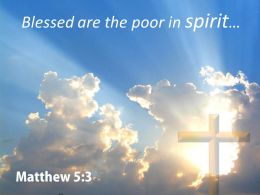 0514 Matthew 53 Blessed Are The Poor In Spirit Powerpoint Church Sermon
