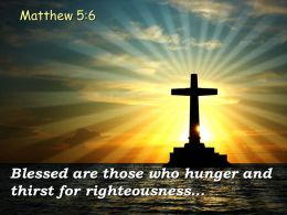 0514 Matthew 56 Blessed Are Those Who Hunger Powerpoint Church Sermon
