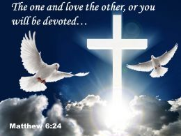 0514 Matthew 624 The One And Love The Powerpoint Church Sermon