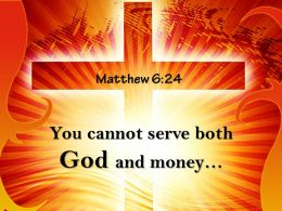 0514 Matthew 624 You Cannot Serve Both God Powerpoint Church Sermon