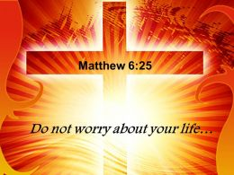 0514 Matthew 625 Do not worry about your life PowerPoint Church Sermon