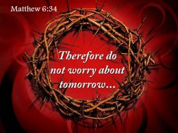 0514 Matthew 634 Therefore Do Not Worry About Powerpoint Church Sermon