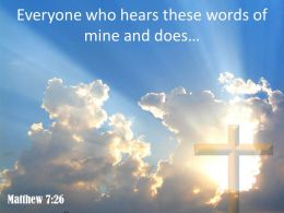 0514 Matthew 726 Who Hears These Words Powerpoint Church Sermon