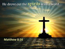 0514 Matthew 816 He Drove Out The Spirits PowerPoint Church Sermon