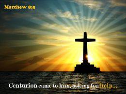 0514 Matthew 85 Centurion Came To Him Powerpoint Church Sermon