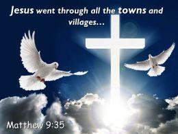 0514 Matthew 935 Jesus Went Through All The Towns PowerPoint Church Sermon