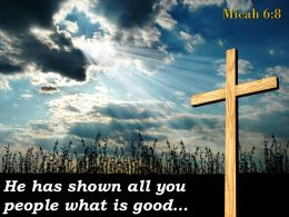 0514 Micah 68 He has shown all you people PowerPoint Church Sermon