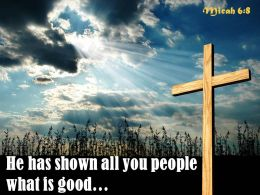 0514_micah_68_he_has_shown_all_you_powerpoint_church_sermon_Slide01