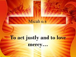 0514 Micah 68 To act justly and to love PowerPoint Church Sermon