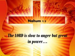 0514 Nahum 13 The LORD Is Slow To Anger Powerpoint Church Sermon