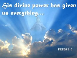 0514 Peter 13 His Divine Power Has Given Powerpoint Church Sermon