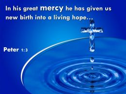 0514 Peter 13 In His Great Mercy He Has Given Powerpoint Church Sermon
