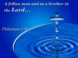 0514 Philemon 116 A Brother In The Lord Powerpoint Church Sermon