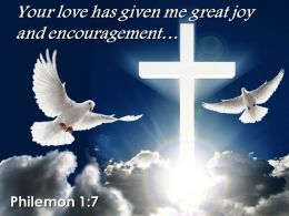 0514 Philemon 17 Your Love Has Given Me Great Powerpoint Church Sermon