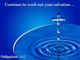 0514_philippains_212_continue_to_work_out_your_powerpoint_church_sermon_Slide01