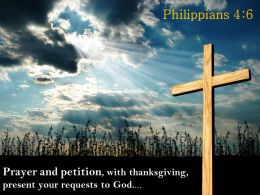 0514 Philippians 46 Prayer And Petition With Thanksgiving Powerpoint Church Sermon