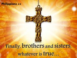0514 Philippians 48 Finally Brothers And Sisters Powerpoint Church Sermon