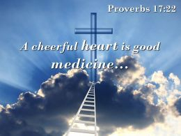 0514 Proverbs 1722 A Cheerful Heart Is Good PowerPoint Church Sermon