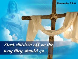 0514_proverbs_226_they_will_not_turn_from_it_powerpoint_church_sermon_Slide01
