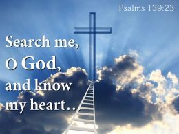 0514 Psalms 13923 Search me O God PowerPoint Church Sermon