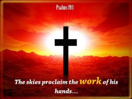 0514 Psalms 191 The Skies Proclaim The Work Powerpoint Church Sermon