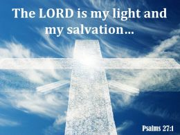 0514 Psalms 271 The LORD Is My Light Powerpoint Church Sermon