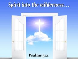 0514 Psalms 511 Spirit Into The Wilderness Power Powerpoint Church Sermon