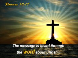 0514 Romans 1017 The Word About Christ Powerpoint Church Sermon