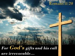 0514 Romans 1129 For God gifts and his call PowerPoint Church Sermon