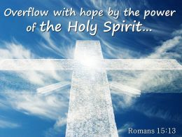 0514 Romans 1513 The Power Of The Holy Spirit Powerpoint Church Sermon