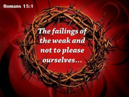 0514 Romans 151 The Weak And Not To Please Powerpoint Church Sermon