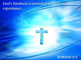 0514 Romans 24 God Kindness Is Intended Powerpoint Church Sermon