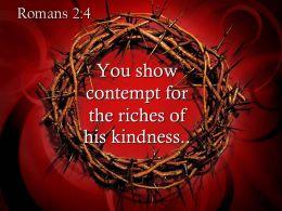 0514 Romans 24 You Show Contempt For The Riches Powerpoint Church Sermon