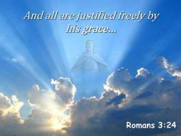 0514 Romans 324 And all are justified freely PowerPoint Church Sermon