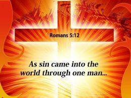 0514 Romans 512 As Sin Came Into The Powerpoint Church Sermon