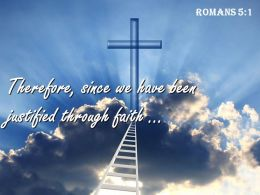 0514_romans_51_since_we_have_been_justified_power_powerpoint_church_sermon_Slide01