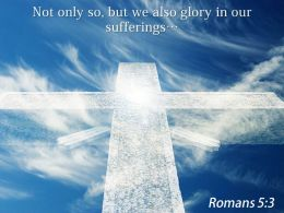 0514 Romans 53 Not Only So But We PowerPoint Church Sermon