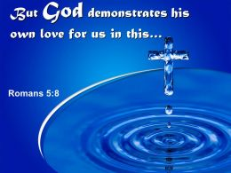 0514_romans_58_but_god_demonstrates_his_own_love_power_powerpoint_church_sermon_Slide01