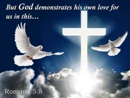 0514 Romans 58 But God demonstrates his own love PowerPoint Church Sermon