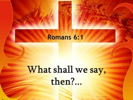 0514 Romans 61 We Go On Sinning Powerpoint Church Sermon