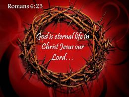 0514 Romans 623 God Is Eternal Life In Christ PowerPoint Church Sermon