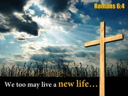 0514 Romans 64 We Too May Live Powerpoint Church Sermon