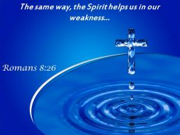 0514 Romans 826 The Same Way The Spirit Powerpoint Church Sermon