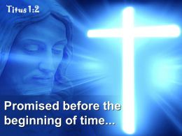 0514 Titus 12 Promised Before The Beginning Powerpoint Church Sermon