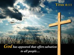 0514 Titus 211 God Has Appeared That Offers Salvation Powerpoint Church Sermon