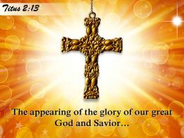 0514 Titus 213 The Appearing Of The Glory Powerpoint Church Sermon