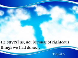 0514_titus_35_he_saved_us_powerpoint_church_sermon_Slide01