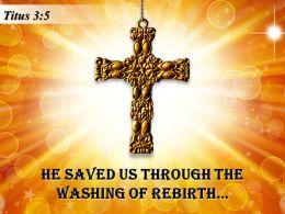 0514 Titus 35 He saved us through PowerPoint Church Sermon