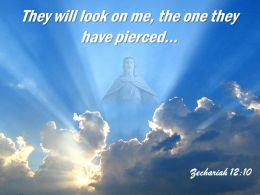 0514 Zechariah 1210 They Will Look On Me Powerpoint Church Sermon